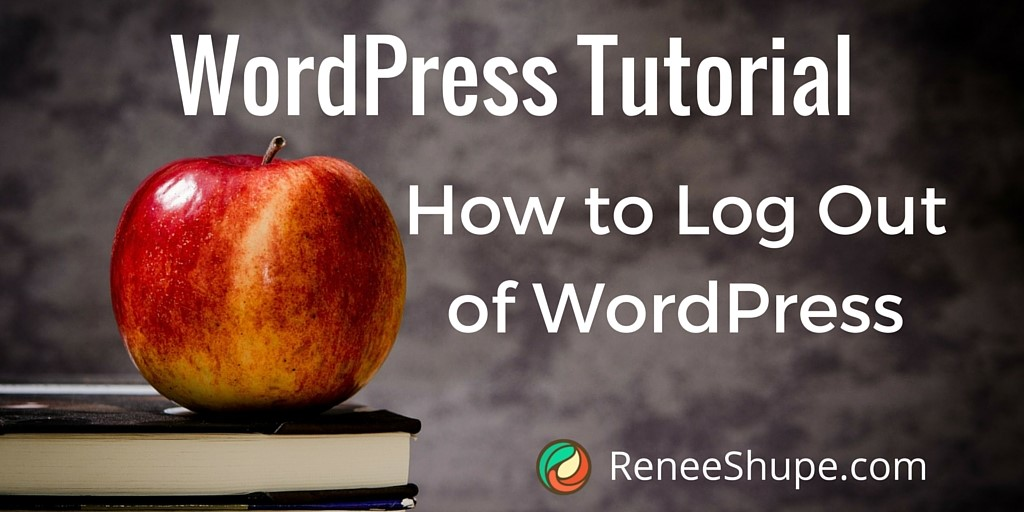 Logging Out Of WordPress – Step-By-Step Tutorial
