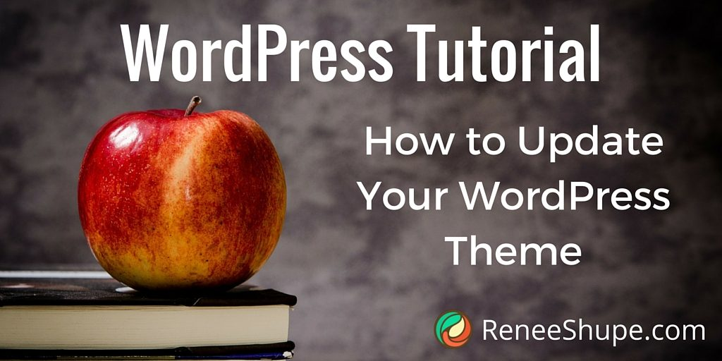 Tutorial: How To Update Your WordPress Theme
