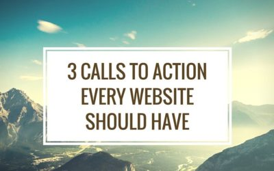 3 Calls to Action Every Website Should Have