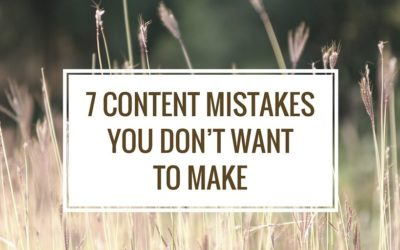 7 Content Mistakes You Don't Want to Make