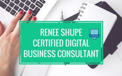 Renee Shupe, Certified Digital Business Consultant
